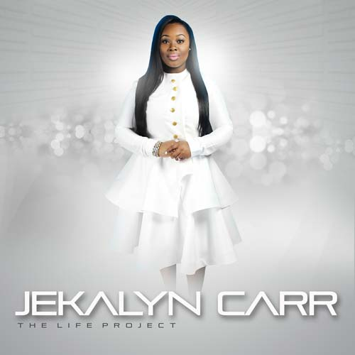 Jekalyn Carr The Life Project